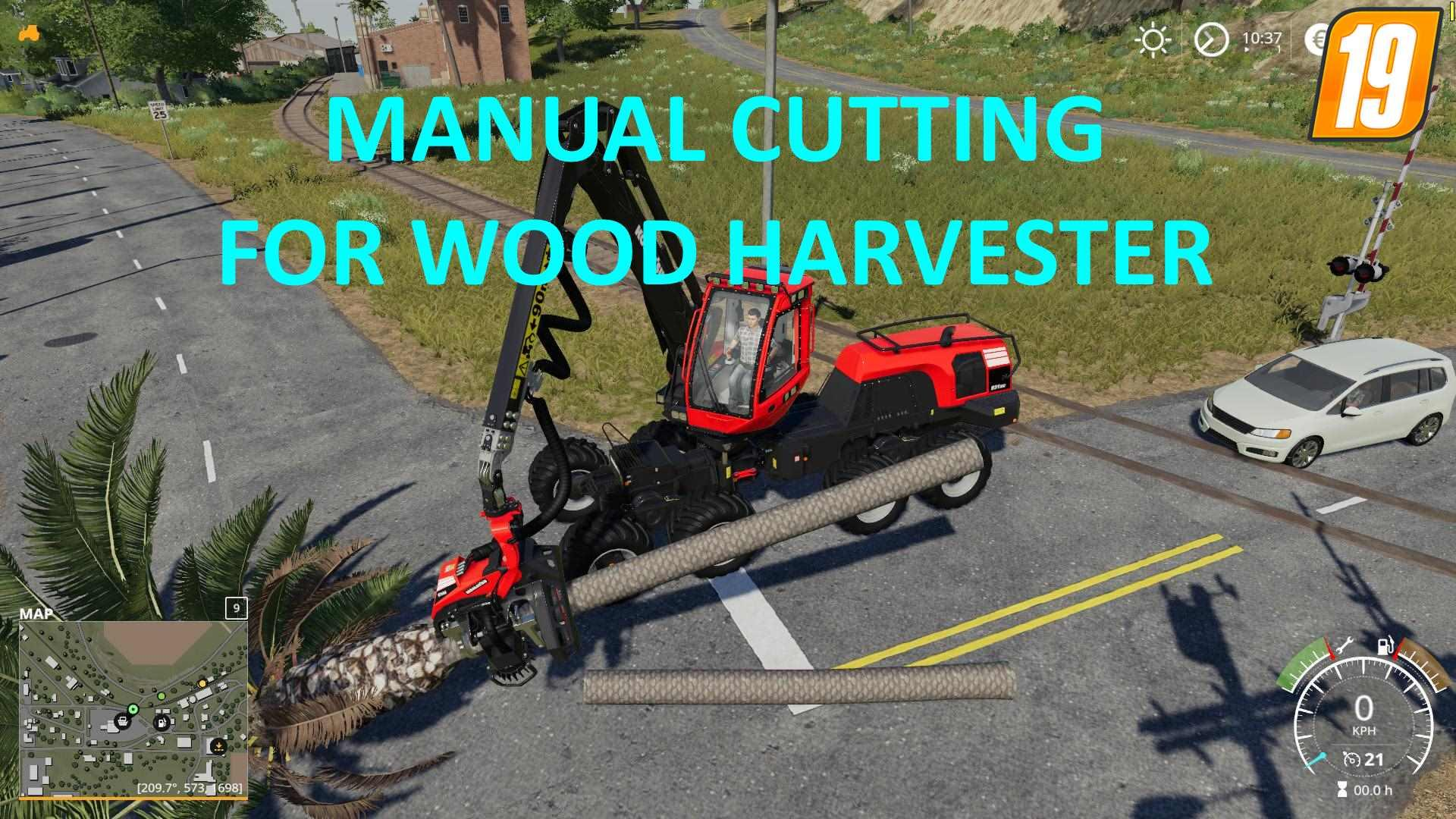 Manual Cutting for Wood Harvester v1 0 FS 19