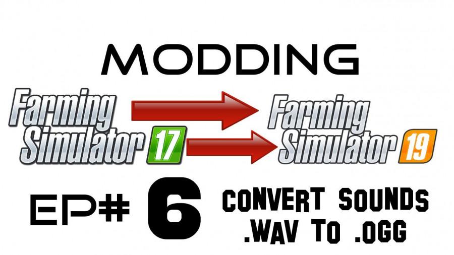 Modding Ep 6 Convert Sounds Wav To Ogg V1 0